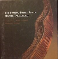 Bamboo Basket Art of Higashi Takesonosai - Lloyd Cotsen, Robert T. Coffland (ISBN 9781588860262)