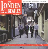 Het Londen van The Beatles - P. Schreuders, M. / Smith Lewisohn (ISBN 9789038890517)