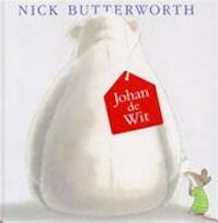 Johan de Wit - Nick Butterworth, Anna Dolinda (ISBN 9789058930231)