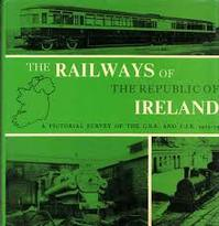 Railways of the Republic of Ireland: A Pictorial Survey of the G.S.R. & C.I.E., 1925-75 - Michael H.C. Baker (ISBN 0851532357)
