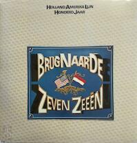 Brug naar de zeven zeeën - Holland Amerika Lijn honderd jaar - Dick Schaap (ISBN 9789060911358)