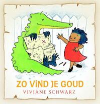 Zo vind je goud - Viviane Schwarz (ISBN 9789047707189)