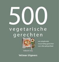 500 vegetarische gerechten - Deborah Gray (ISBN 9789048317127)