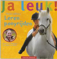 Leren ponyrijden Ja leuk ! - Heike Lebherz (ISBN 9789059560901)