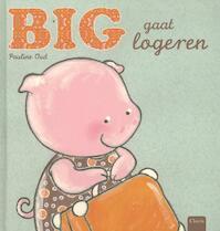 Big gaat logeren - Pauline Oud (ISBN 9789044817768)