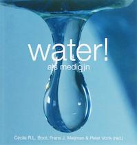 Water! - C.R.L. Boot, F.J. Meijman, P. Vonk (ISBN 9789085710790)