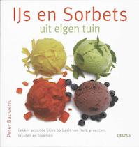 IJs en sorbet uit eigen tuin - P. Bauwens, Peter Bauwens (ISBN 9789044716399)