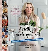 Bereik je ideale gewicht voor het hele gezin deel 5 - Sonja Bakker (ISBN 9789078211365)