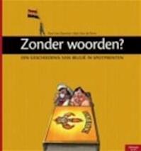Zonder woorden? Een politieke geschiedenis van België in spotprenten - Van Damme (ISBN 9789028959880)