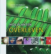 Hoe planten overleven - Marcel Bournérias (ISBN 9789085710783)