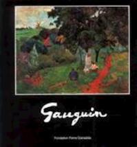 Gauguin - Paul Gauguin, Ronald Pickvance, Fondation Pierre Gianadda (ISBN 9782884430487)