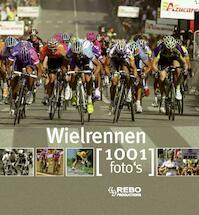 Wielrennen 1001 foto's - N. Moreau-delacquis (ISBN 9789036625302)