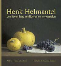 Henk Helmantel - Henk Helmantel, Justin Kroesen, Bob van den Boogert, Eric Bos (ISBN 9789072736901)