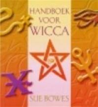 Handboek voor Wicca - Sue. Bowes (ISBN 9789032509309)