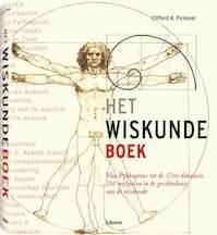 Het Wiskunde boek - C.A. Pickover (ISBN 9789089980373)
