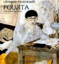 La vie et l'œuvre de Léonard-Tsuguharu Foujita - Sylvie Buisson, Dominique Buisson (ISBN 9782867700132)