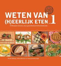 Weten van (h)eerlijk eten deel 1 - Rineke Dijkinga (ISBN 9789081821506)
