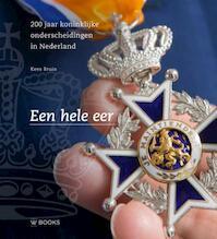 Een hele eer - Kees Bruin (ISBN 9789462581128)