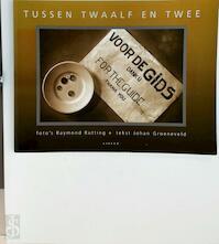 Tussen twaalf en twee - Raymond Rutting, Johan Groeneveld (ISBN 9789075323542)