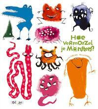 Hoe vermorzel je monsters? - Catherine Leblanc, Roland Garrigue (ISBN 9789037489613)