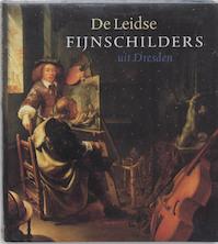 De Leidse fijnschilders uit Dresden - Annegret Laabs, Christoph Schölzel (ISBN 9789040095481)
