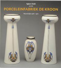 Egbert Estie en Porceleinfabriek Kroon - L. de Jong (ISBN 9789040089312)