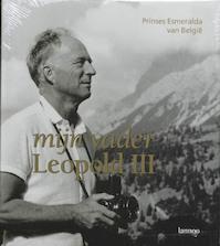 Mijn vader, Leopold III - Esmeralda (ISBN 9789020947588)