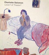 Leven? of theater? - Charlotte Salomon (ISBN 9789040092503)