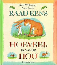Raad eens hoeveel ik van je hou - Sam McBratney, Anita Jeram (ISBN 9789060699386)