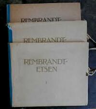 Rembrandt-etsen uit het Rijksprentenkabinet te Amsterdam portefeuille I, II en III - J. Philip van der Kellen