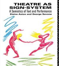 Theatre as Sign-system - Elaine Aston, George Savona (ISBN 9780415049320)