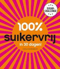 100% suikervrij in 30 dagen - Carola Van Bemmelen (ISBN 9789000322411)