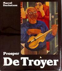 Prosper De Troyer - Marcel Duchateau, Prosper de Troyer (ISBN 9789020908800)