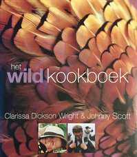 Het wild kookboek - C. Dickson Wright, J. Scott (ISBN 9789045302768)