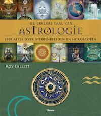 De geheime taal van astrologie - Roy Gillett (ISBN 9789089982292)