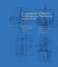 Encyclopedia of Detail in Contemporary Residential Architecture - Virginia Mcleod (ISBN 9781856696920)