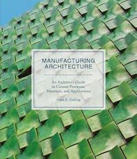 Manufacturing Architecture - Dana Gulling (ISBN 9781786271334)