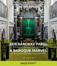 Een barokke parel als hedendaagse concertzaal / A baroque marvel as a contemporary concert hall - .. AMUZ (ISBN 9789059089419)