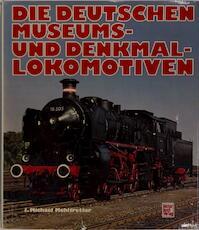 Die Deutschen Museums- und Denkmal-Lokomotiven - J. Michael Mehltretter (ISBN 3879434859)