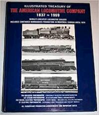Illustrated treasury of the American Locomotive Company, 1837 to 1969: Includes continued Bombardier production in Montreal Canada until 1979 - Kerr (ISBN 0919295355)