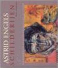 Astrid Engels, schilderijen - Bert Honders, Astrid Engels (ISBN 9789043902199)