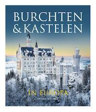 Burchten & kastelen - Ulrieke Schöber (ISBN 9789036635752)