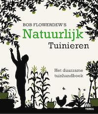 Natuurlijk tuinieren - Bob Flowerdew (ISBN 9789089896773)