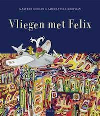 Vliegen met Felix - M. Koolen (ISBN 9789044808322)