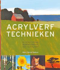 Acrylverftechnieken - Mark Daniel Nelson (ISBN 9789089989550)
