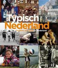 Typisch Nederland - Johan de Bruijn, Cor van der Heijden, Stijn Reijnders, Ineke ( redactie) Strouken (ISBN 9040077398)