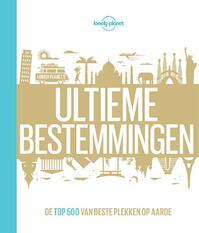 Ultieme bestemmingen - Lonely Planet (ISBN 9789021562551)