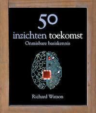 50 inzichten toekomst - Richard Watson (ISBN 9789085714125)
