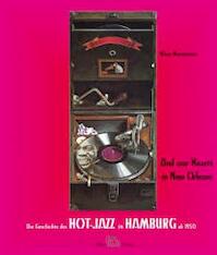 And our Hearts in New Orleans. Die Geschichte des Hot-Jazz in Hamburg ab 1950. - Klaus Neumeister (ISBN 3928143379)