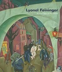 Lyonel Feininger - At the Edge of the World - Barbara Haskell (ISBN 9780300168464)